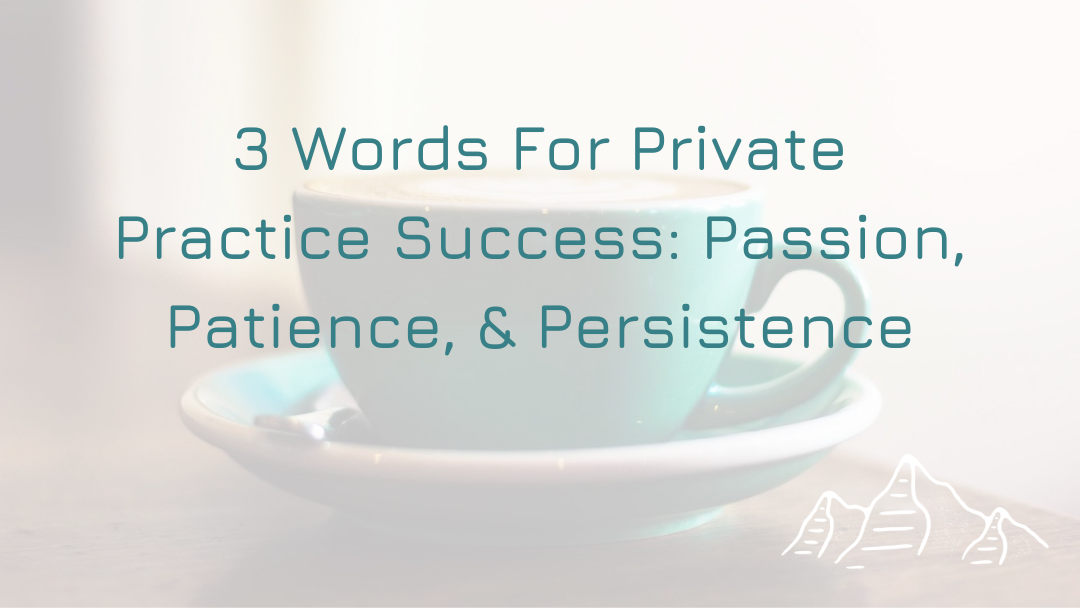 3 Words for Private Practice Success
