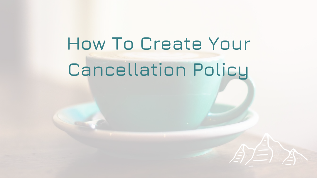 How To Create Your Cancellation Policy