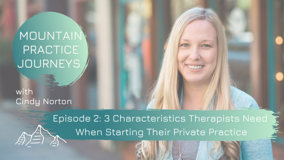 Episode 2: 3 Characteristics Therapists Need When Starting Their Private Practice
