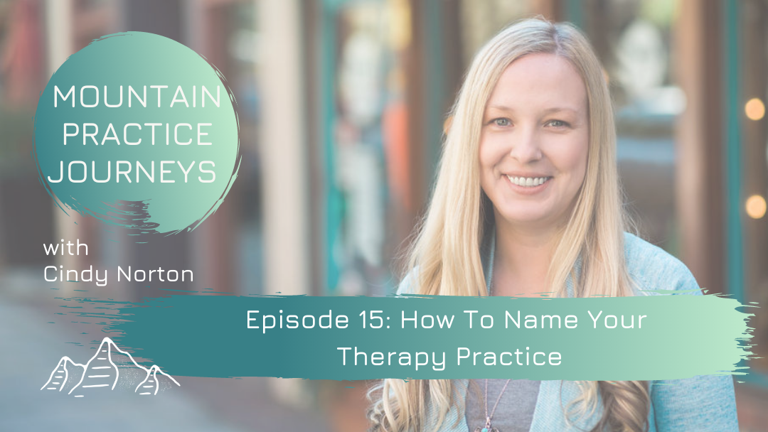 Episode 15: How To Name Your Therapy Practice