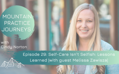 Episode 29: Self-Care Isn't Selfish: Lessons Learned with guest Melissa Zawisza